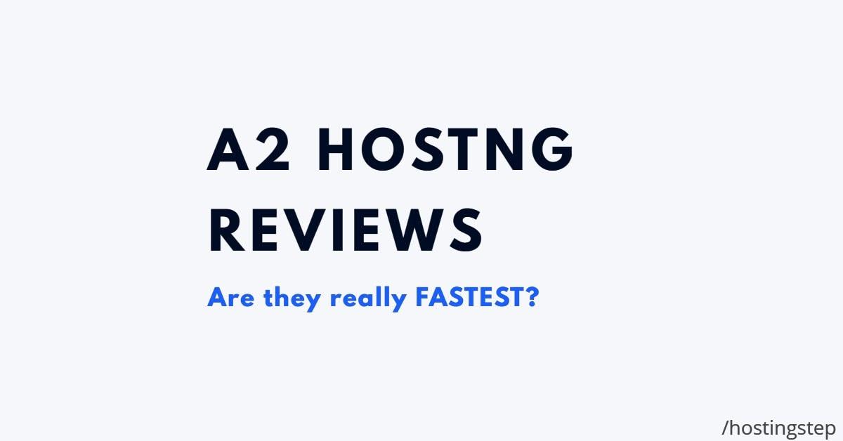A2 Hosting Reviews