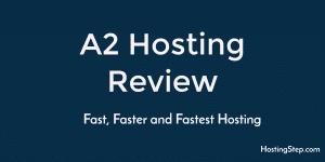 A2 Hosting Review | User Reviews | Hostingstep 18