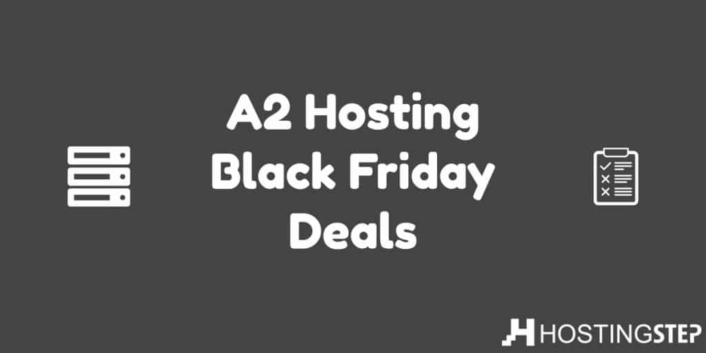 A2 Hosting Black Friday - Up to 52% OFF 2