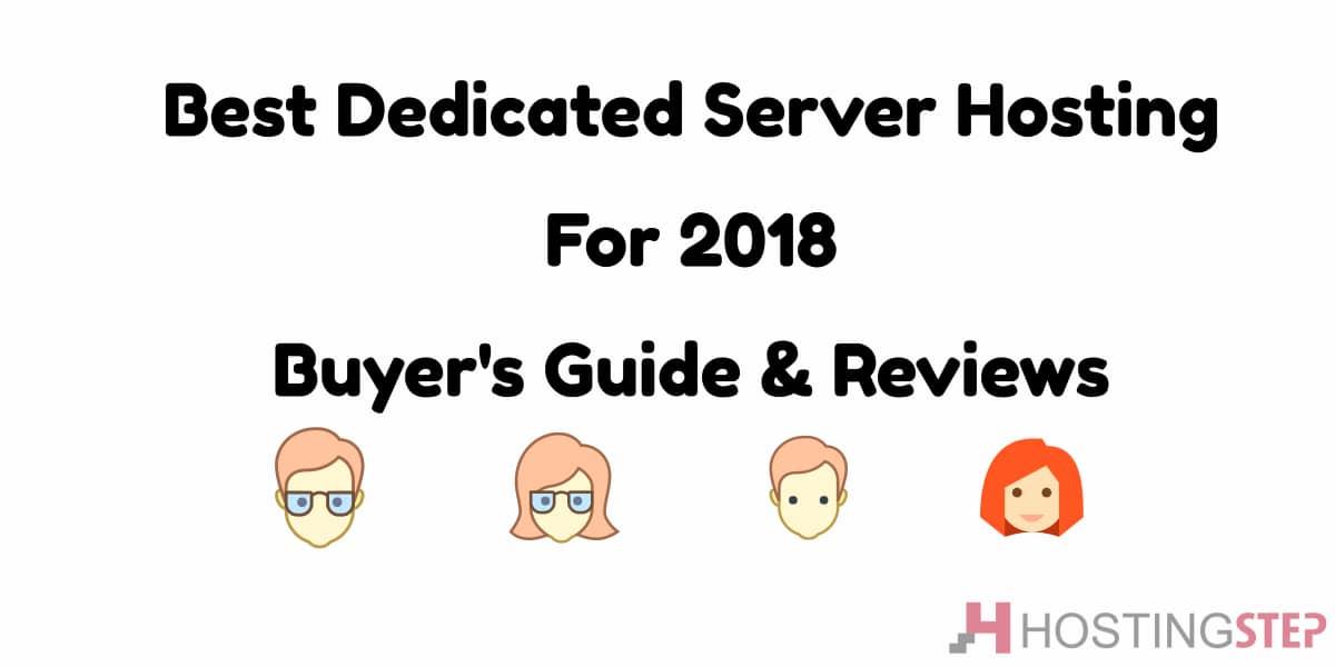 Best Dedicated Server Hosting 2018