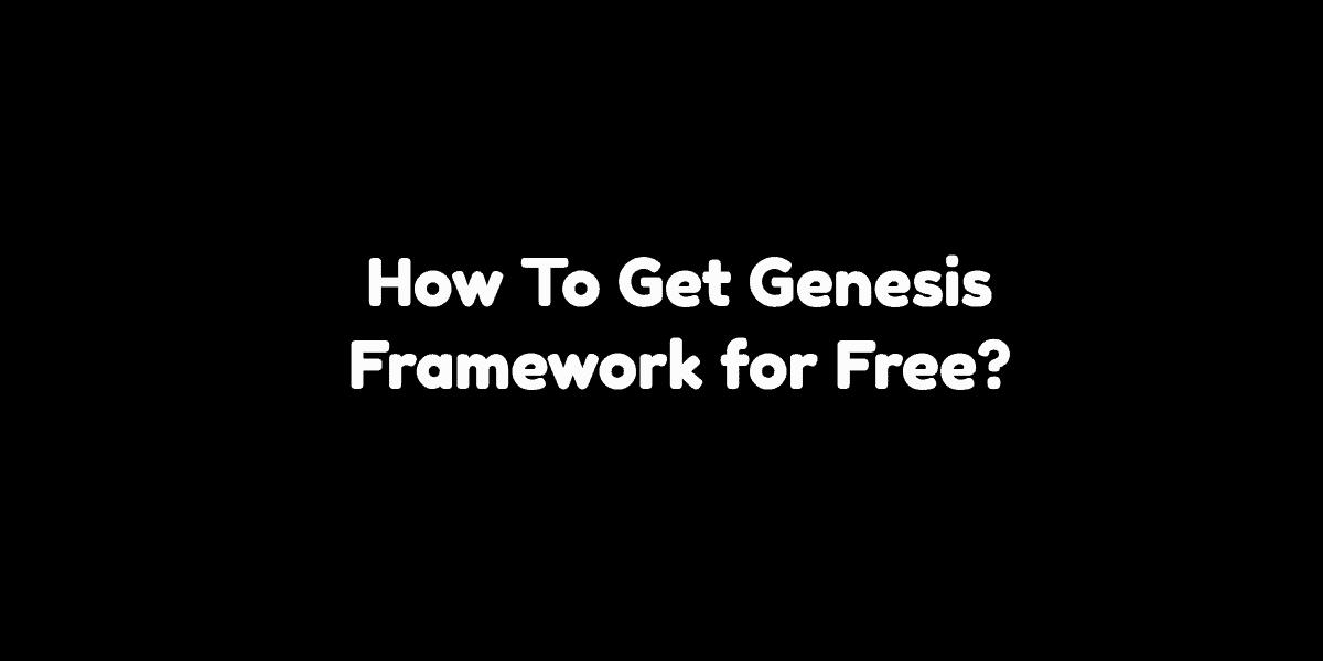 Genesis Framework Free