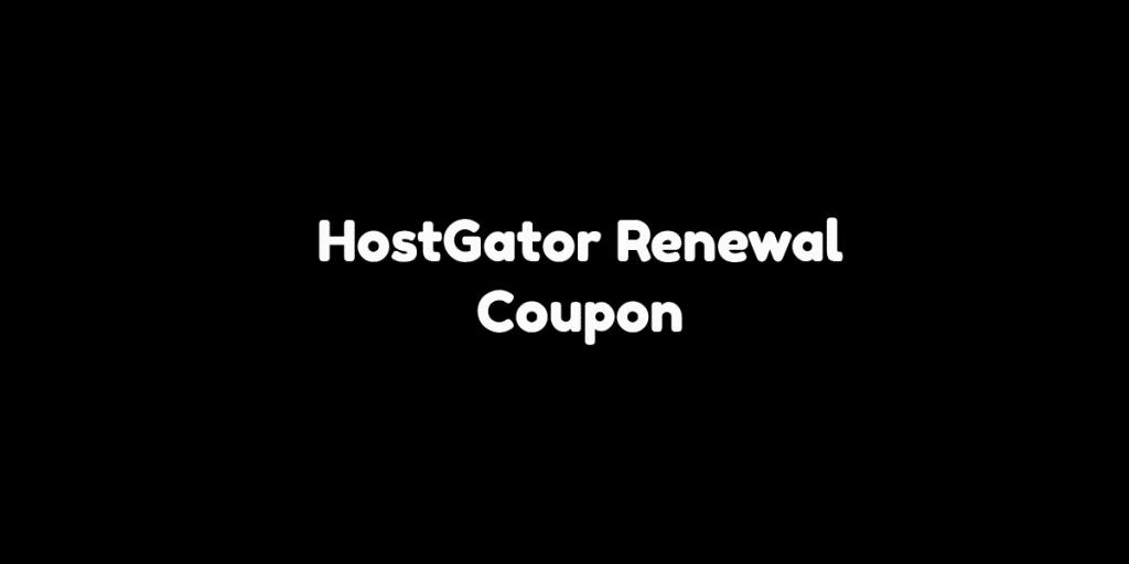 HostGator Renewal Coupon