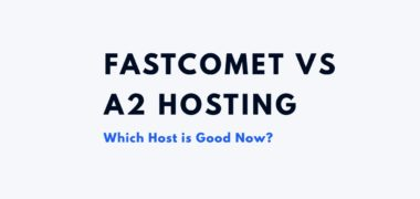 FastComet Vs A2 Hosting