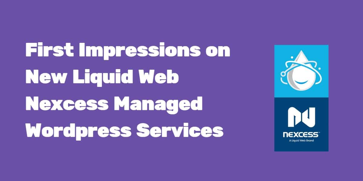 Liquid Web Nexcess Managed WordPress Services