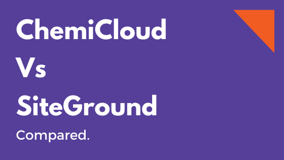 ChemiCloud Vs SiteGround