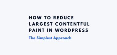 Largest Contentful Paint WordPress