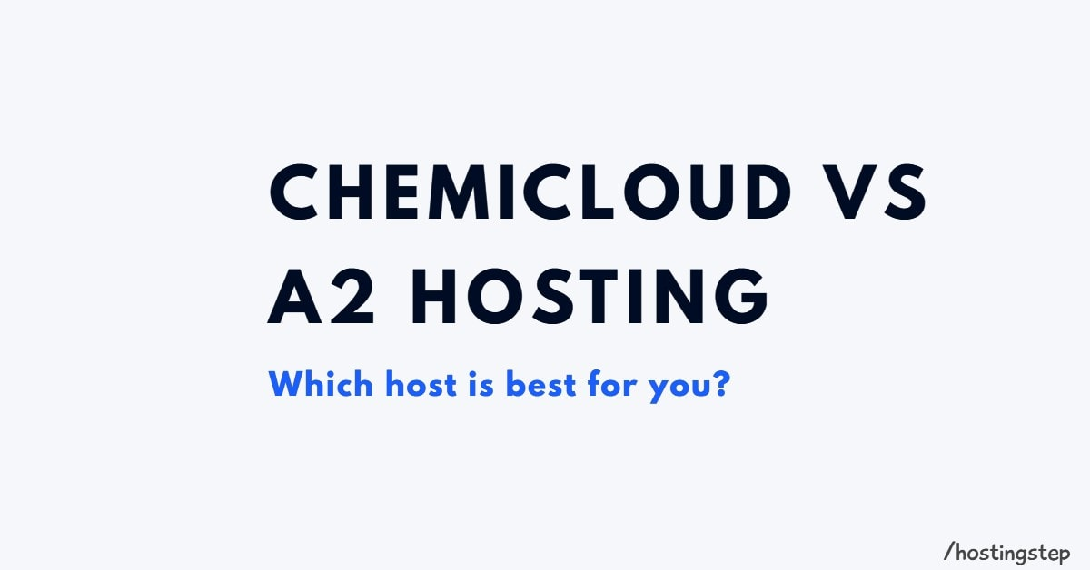 ChemiCloud Vs A2 Hosting