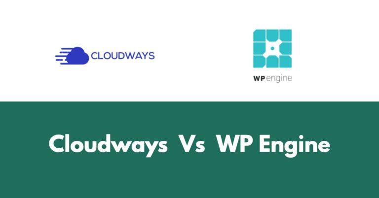 Cloudways Vs WP Engine
