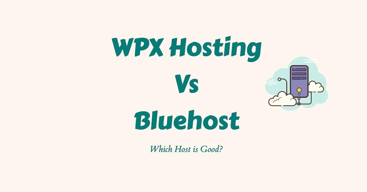 WPX Hosting Vs Bluehost