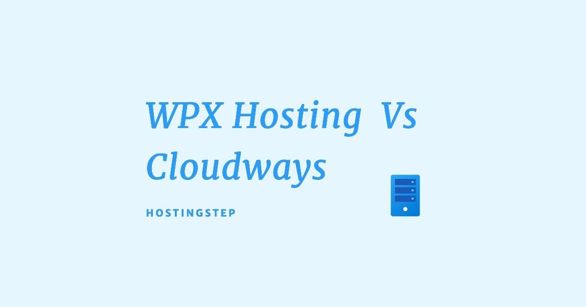 WPX Hosting Vs Cloudways