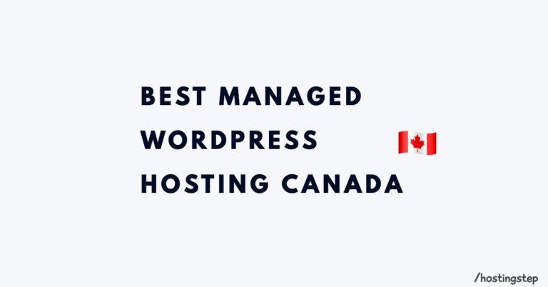 7 Best Managed WordPress Hosting Canada